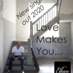 New single 2020: Love Makes You...